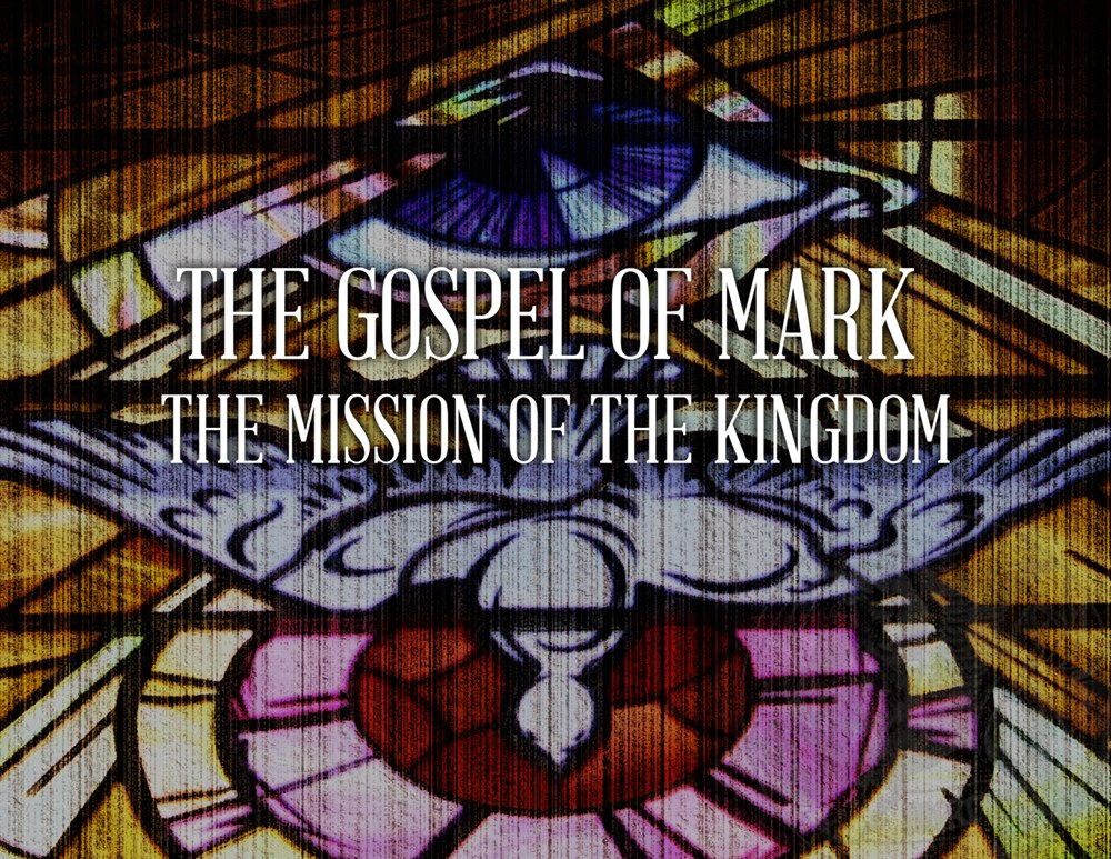 View all sermons in Mark: The Mission of the Kingdom